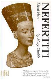 Nefertiti lived here by Mary Chubb, Mary Chubb