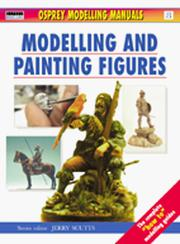 Modelling and Painting Figures (Modelling Manuals) PDF