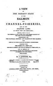 A View of the Present State of the Salmon and Channel-fisheries: And of the ...