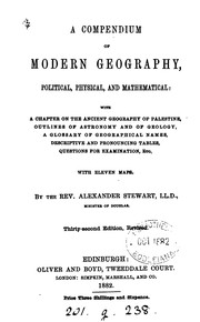 A compendium of modern geography: with remarks on the physical peculiarities, productions ...