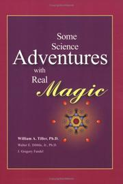 Some science adventures with real magic by William A. Tiller