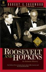 Roosevelt and Hopkins by Robert E. Sherwood