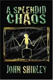 A Splendid Chaos by John Shirley