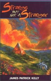 Strange but not a stranger by James P. Kelly