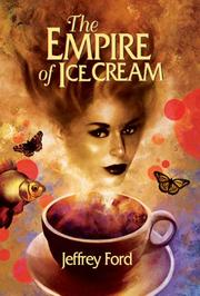 The empire of ice cream by Jeffrey Ford