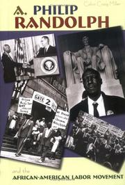 A. Philip Randolph and the African American labor movement by Calvin Craig Miller