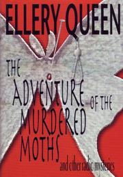 The Adventure of the Murdered Moths and Other Radio Mysteries by Ellery Queen