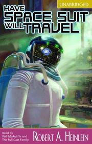 Have Space Suit, Will Travel by Robert A. Heinlein
