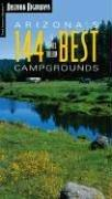 Arizona's 144 Best Campgrounds by James Tallon