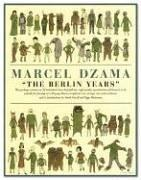 The Berlin Years by Marcel Dzama