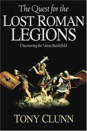 The Quest for the Lost Roman Legions by Tony Clunn