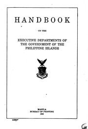 Handbook on the executive departments of the government of the Philippine Islands.