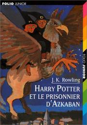 Cover of: Harry Potter et le prisonnier d'Azkaban by J. K. Rowling