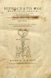Hippocratis coi medicorum omnium longe principis, opera quae ad nos extant omnia