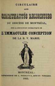 Circulaire aux communautes religieuses du diocese de Montreal, sur la definition dogmatique de limmaculee conception de la B.V. Marie