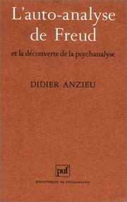 L&#39; Auto-analyse de Freud et la dcouverte de la psychanalyse by Didier Anzieu