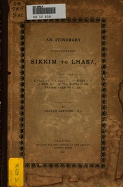 An Itinerary of the Route from Sikkim to Lhasa: Together with a Plan of the ...