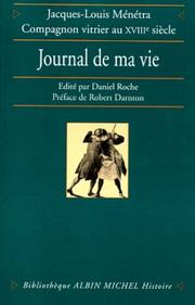 Journal de ma vie by Jacques-Louis Ménétra