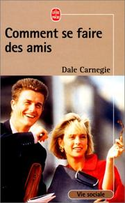 Comment se faire des amis by Dale Carnegie