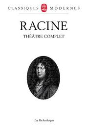 Thtre complet by Jean Racine