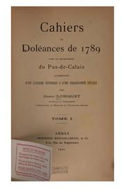 Cahiers de doleances de 1789 [i.e. dix-sept cent quatre-vingt-neuf] dans le departement du Pas ...