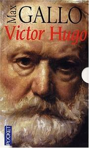 Victor Hugo by Max Gallo