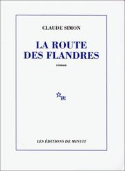 La route des Flandres by Claude Simon