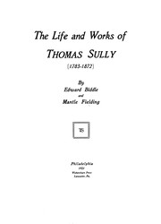 The life and works of Thomas Sully <1783-1872>