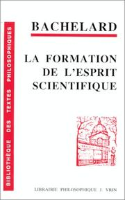 La formation de l'esprit scientifique by Gaston Bachelard