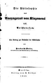 Die Philosophie des Anaxagoras von Klazomenä nach Aristoteles: Ein Beitrag ...