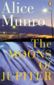The moons of Jupiter by Alice Munro, Alice Munro
