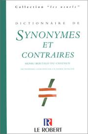 Dictionnaire de synonymes et contraires by Henri Bertaud du Chazaud