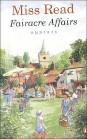 Fairacre affairs : an omnibus volume containing: Village centenary, Summer at Fairacre
