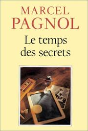 Le temps des secrets by Marcel Pagnol