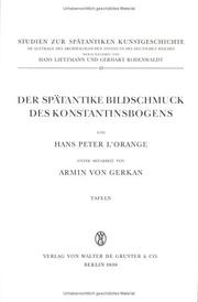 Der sptantike Bildschmuck des Konstantinsbogens by Hans Peter L&#39;Orange