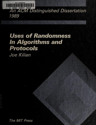 Uses of Randomness in Algorithms and Protocols (ACM Distinguished Dissertation), Kilian, Joe