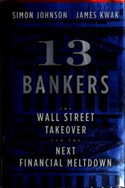13 Bankers: The Wall Street Takeover and the Next Financial Meltdown [Hardcover]