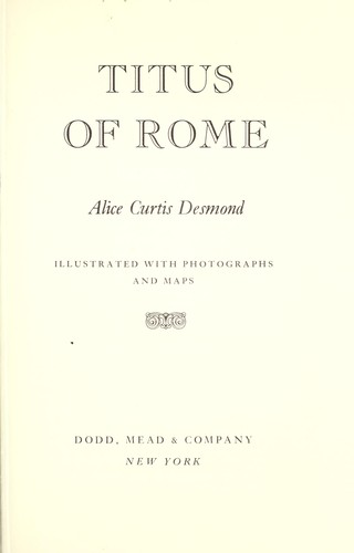 Titus of Rome, Desmond, Alice Curtis