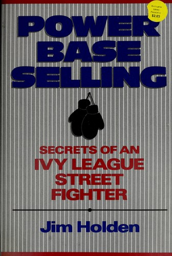 Image for Power Base Selling: Secrets of an Ivy League Street Fighter