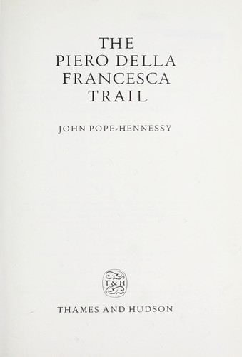 Piero Della Francesca Trail (Walter Neurath Memorial Lectures), Pope-Hennessy, John