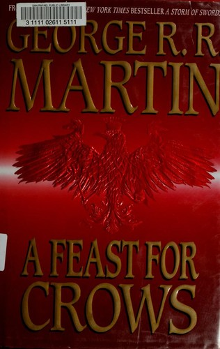 A Feast for Crows (A Song of Ice and Fire, Book 4), Martin, George R. R.