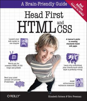 Head First HTML and CSS: A Learner's Guide to Creating Standards-Based Web Pages (2nd Edition Updated for HTML5), Robson, Elisabeth; Freeman, Eric