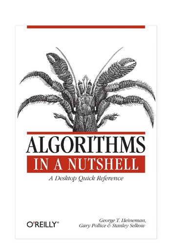 Algorithms in a Nutshell a Desktop Quick Reference (O'Reilly), Heineman, George T.; Pollice, Gary; Selkow, Stanley