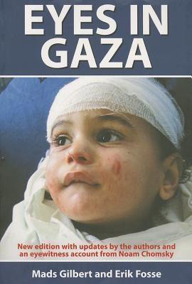 Eyes in Gaza, Gilbert, Mads; Erik Fosse; Guy Puzey (Translator); Frank Stewart (Translator); Noam Chomsky (Foreword)