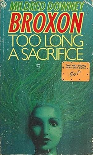 Too Long a Sacrifice
