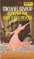 Beneath the Shattered Moons: And, The White Otters of Childhood