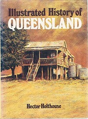Illustrated history of Queensland by Holthouse, Hector