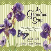 As Grandma Says: Timeless Words to Live By [Hardcover] by Robl, Judith