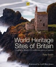 World Heritage Sites of Britain Roly Smith