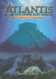 Atlantis and Other Lost Worlds: New Evidence of Ancient Secrets [Hardcover]
